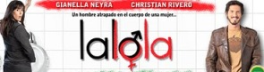 "Se estrenó ""Lalola"" versión peruana"