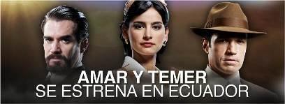 """""""Amar y temer"""" llegó a Ecuador"""