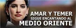 """""""Amar y Temer"""" sigue encantando al Medio Oriente"""